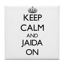 Keep Calm and Jaida ON Tile Coaster