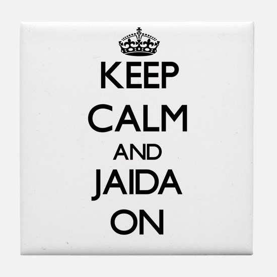 Keep Calm and Jaida ON Tile Coaster
