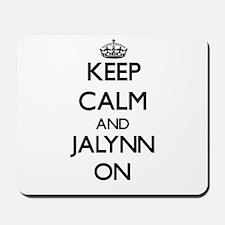Keep Calm and Jalynn ON Mousepad