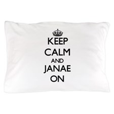 Keep Calm and Janae ON Pillow Case