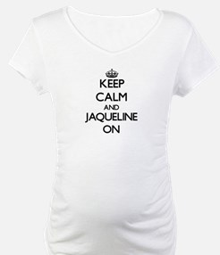 Keep Calm and Jaqueline ON Shirt