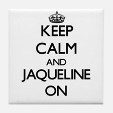 Keep Calm and Jaqueline ON Tile Coaster