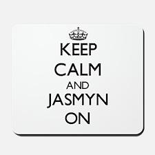 Keep Calm and Jasmyn ON Mousepad