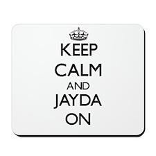 Keep Calm and Jayda ON Mousepad