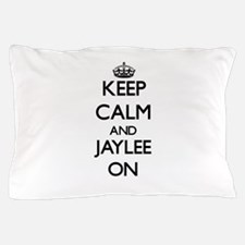 Keep Calm and Jaylee ON Pillow Case