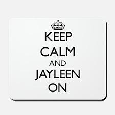 Keep Calm and Jayleen ON Mousepad