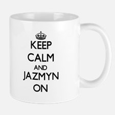 Keep Calm and Jazmyn ON Mugs
