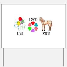 LIVE LOVE RIDE Yard Sign
