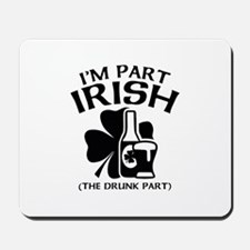 I'm Part Irish Mousepad