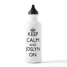 Keep Calm and Joslyn O Water Bottle