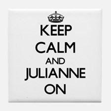 Keep Calm and Julianne ON Tile Coaster