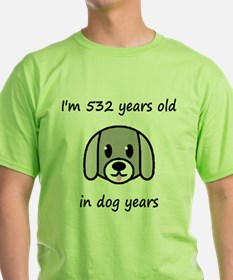 76 dog years 2 T-Shirt