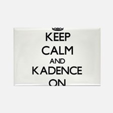 Keep Calm and Kadence ON Magnets