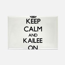 Keep Calm and Kailee ON Magnets