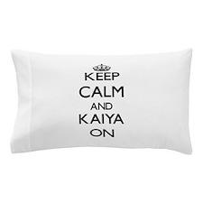 Keep Calm and Kaiya ON Pillow Case