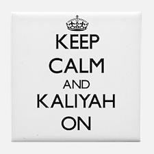 Keep Calm and Kaliyah ON Tile Coaster