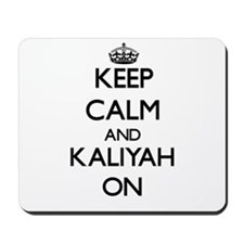 Keep Calm and Kaliyah ON Mousepad