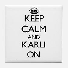 Keep Calm and Karli ON Tile Coaster