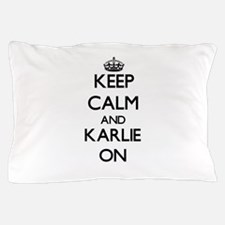 Keep Calm and Karlie ON Pillow Case