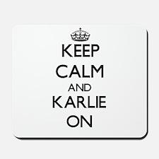 Keep Calm and Karlie ON Mousepad