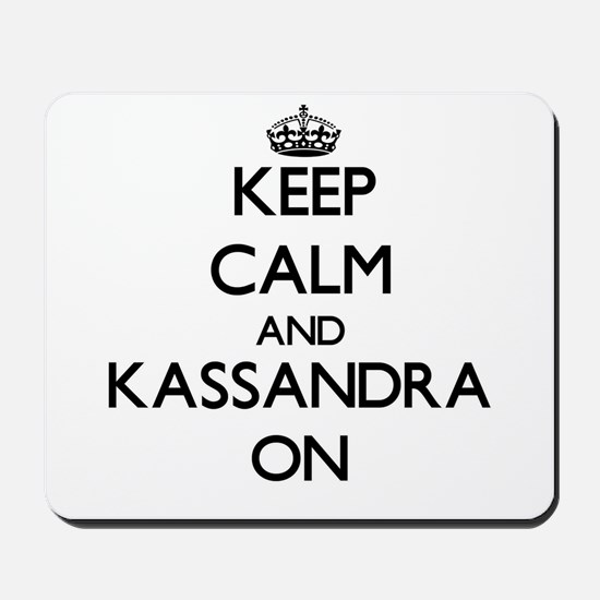 Keep Calm and Kassandra ON Mousepad