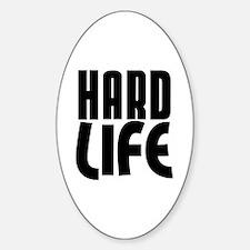 HARD LIFE Decal
