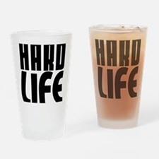 HARD LIFE Drinking Glass