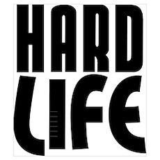 HARD LIFE Poster
