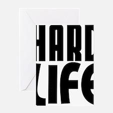HARD LIFE Greeting Card