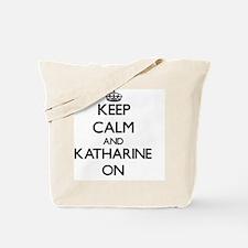 Keep Calm and Katharine ON Tote Bag