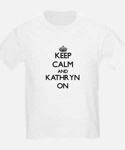 Keep Calm and Kathryn ON T-Shirt