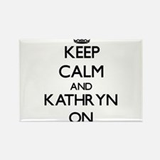 Keep Calm and Kathryn ON Magnets