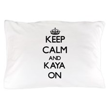 Keep Calm and Kaya ON Pillow Case