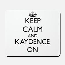 Keep Calm and Kaydence ON Mousepad