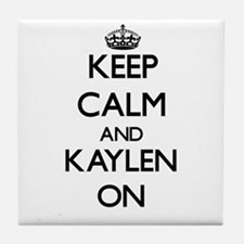 Keep Calm and Kaylen ON Tile Coaster