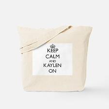 Keep Calm and Kaylen ON Tote Bag