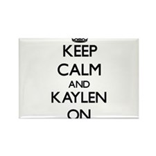 Keep Calm and Kaylen ON Magnets