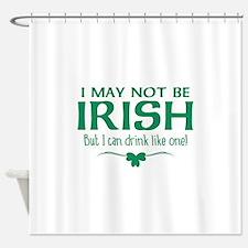 I May Not Be Irish Shower Curtain