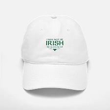 I May Not Be Irish Baseball Baseball Cap
