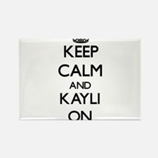 Keep Calm and Kayli ON Magnets