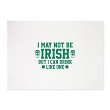 I May Not Be Irish 5'x7'Area Rug