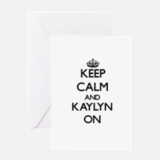 Keep Calm and Kaylyn ON Greeting Cards