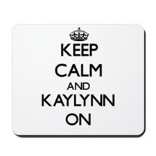 Keep Calm and Kaylynn ON Mousepad