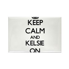 Keep Calm and Kelsie ON Magnets
