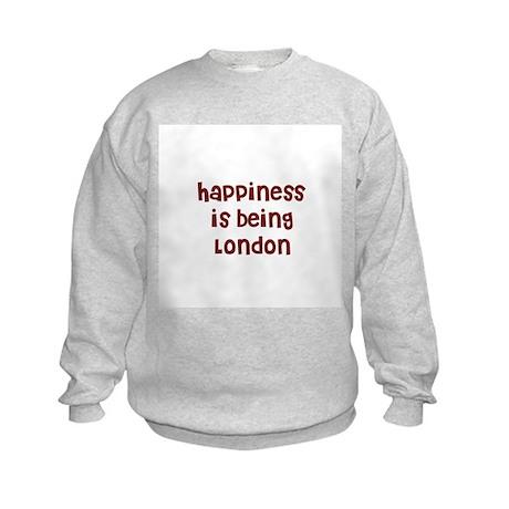 happiness is being London Kids Sweatshirt