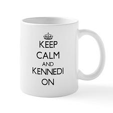 Keep Calm and Kennedi ON Mugs