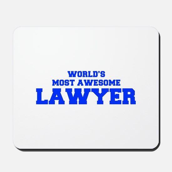 WORLD'S MOST AWESOME Lawyer-Fre blue 600 Mousepad