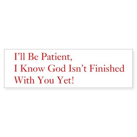 God (Patience) Bumper Sticker