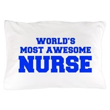 WORLD'S MOST AWESOME Nurse-Fre blue 600 Pillow Cas