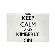 Keep Calm and Kimberly ON Magnets